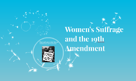 Women's Suffrage and the 19th Amendment