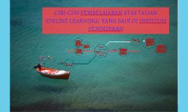 Copy of CIRI-CIRI PEMBELAJARAN ATAS TALIAN (ONLINE LEARNING)  YANG B