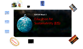 ESP344 Wk 3 - Education for Sustainability