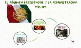EL REGIMEN PRESIDENCIAL Y LA ADMINISTRACIÓN PÚBLICA