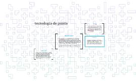 TECNOLOGIA DE PUNTA
