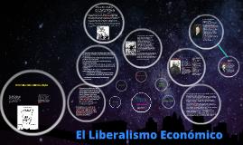 Copy of El Liberalismo Economico
