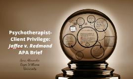 Psychotherapist-Client Privilege: Jaffee v. Redmond APA Brie