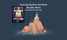 Copy of From the Earth to the Moon