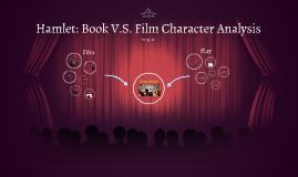 Hamlet: Book V.S. Film Character Analysis