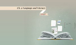 Ch. 9 Language and Literacy