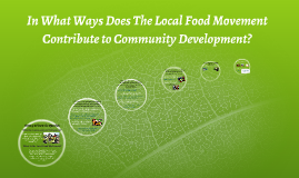 In What Ways Does The Local Food Movement Contribute to Comm