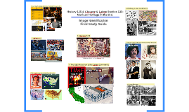 History 135/Chicano Studies 135 ~ Final Exam ~ Image Study Guide