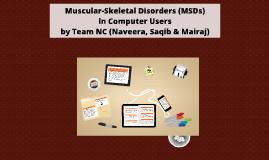 Muscular-Skeletal Disorders (MSDs) in Computer Users