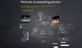 Methods of presenting practice (ALEVEL)
