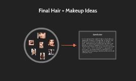 Final Hair + Makeup Ideas