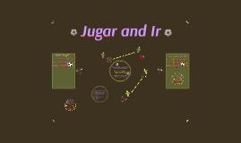 Jugar and Ir