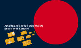 Aplicaciones de los Sistemas de Ecuaciones Lineales