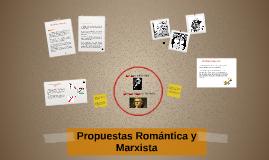 Propuestas Romántica y Marxista