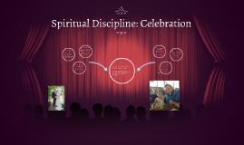 Spiritual Discipline: Celebration
