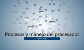 Procesos y manejo del procesador