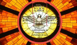 La bibliothèque de l'Université catholique de Lyon