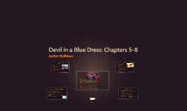 Devil in a Blue Dress: Chapters 5-8