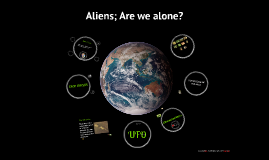 Aliens; Are we alone?