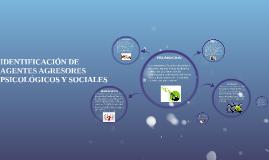 IDENTIFICACIÓN DE AGENTES AGRESORES PSICOLÓGICOS Y SOCIALES