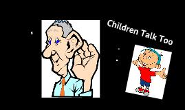 Children Talk Too