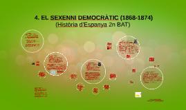 4. El Sexenni Democràtic (1868-1874)