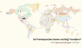 Ist Fremdsprachenlernen wichtig? Inwiefern?
