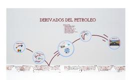Copy of PETROLEO Y SUS DERIVADOS
