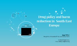 Drug policy and harm reduction in  South East Europe