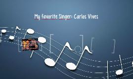 My favorite Artist: Carlos Vives