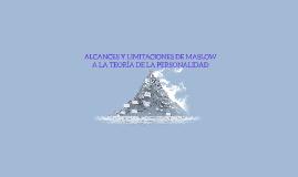 ALCANCES Y LIMITACIONES DE MASLOW A LA TEORÍA DE LA PERSONAL