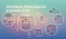 SISTEMAS TEOLÓGICOS EVANGÉLICOS