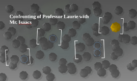 Confronting of Professor Laurie with Mr. Isaacs
