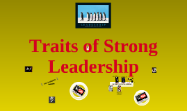Copy of Traits of Strong Leadership