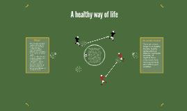 A healthy way of life