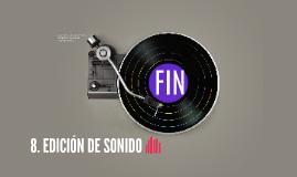 8. EDICIÓN DE SONIDO