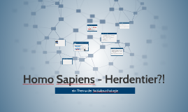 Homo Sapiens - Herdentier?!