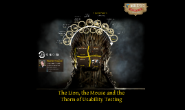 The Lion, the Mouse and the Thorn of Usability Testing