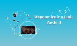 Wspomnienie o Janie Pawle II