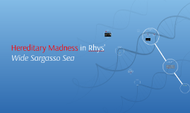 Copy of Hereditary Madness in Rhys' Wide Sargasso Sea