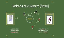 Violencia en el deporte (Fútbol)