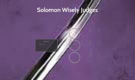 Solomon Wisely Judges