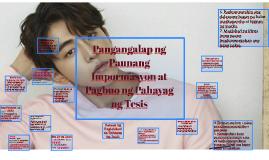 Copy of Pangangalap ng Paunang Impormasyon at Pagbuo ng Pahayag ng T