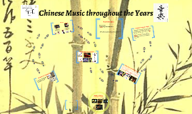 Chinese Music throughout the Years