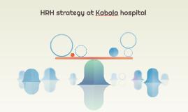 HRH strategy at Kabala hospital