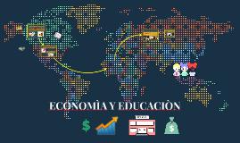 ECONOMÌA Y EDUCACIÒN
