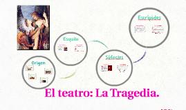 El teatro: La Tragedia.