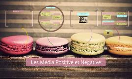 Les Media Postive et Negative