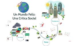 Copy of Un Mundo Feliz: Una Crítica Social