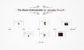 The Bond Unbreakable